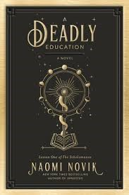 A Deadly Education by Naomi Novak