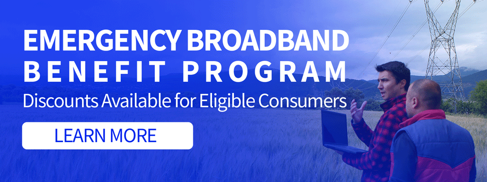 Emergency Broadband Benefit Program - Discounts Available for Eligible Consumers - Click to Learn More